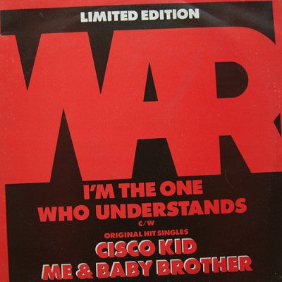 WAR - I'm The One Who Understands / Cisco Kid / Me & Baby Brother