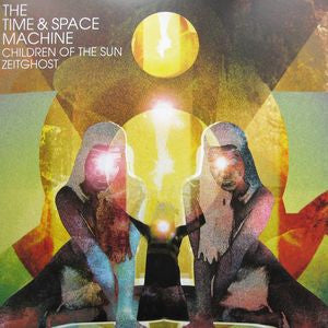 THE TIME & SPACE MACHINE - Children Of The Sun / Zeitghost