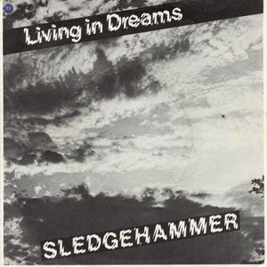SLEDGEHAMMER - Living In Dreams