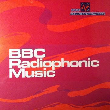 THE B.B.C. RADIOPHONIC WORKSHOP - BBC Radiophonic Music
