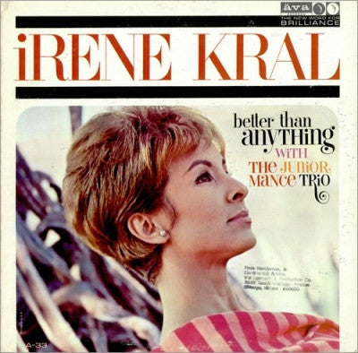 IRENE KRAL WITH THE JUNIOR MANCE TRIO - Better Than Anything