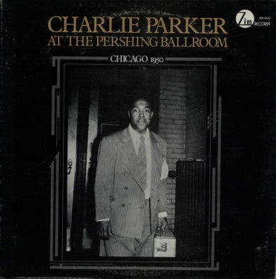 CHARLIE PARKER - At The Pershing Ballroom Chicago 1950