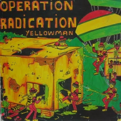 YELLOWMAN - Operation Radication