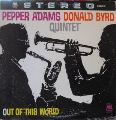 PEPPER ADAMS DONALD BYRD QUINTET - Out Of This World