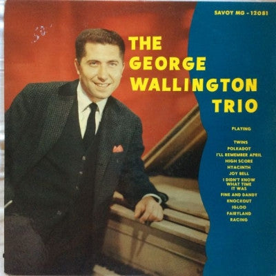 GEORGE WALLINGTON - George Wallington Trios And Septet
