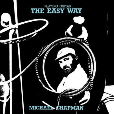 MICHAEL CHAPMAN - Playing Guitar - The Easy Way