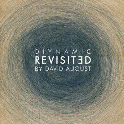 DAVID AUGUST - Diynamic Revisited