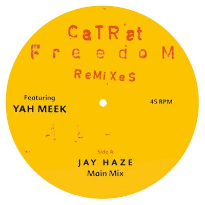 CATRAT FEATURING YAH MEEK - Freedom (Remixes)
