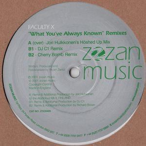 FACULTY X - What You've Always Known (Remixes)