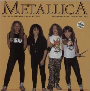 METALLICA - The End Of The World As We Know It : The Metallica Interviews Vol. 1