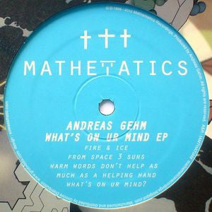 ANDREAS GEHM - What's On Ur Mind EP