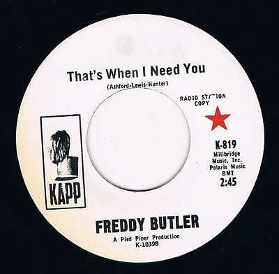 FREDDY BUTLER - Thats When I Need You / Give Me Lots Of Lovin.