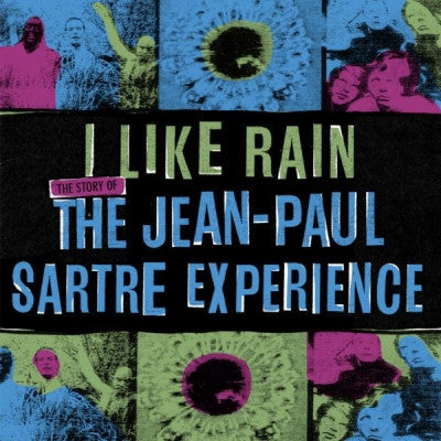 THE JEAN-PAUL SARTRE EXPERIENCE - I Like Rain: The Story Of...