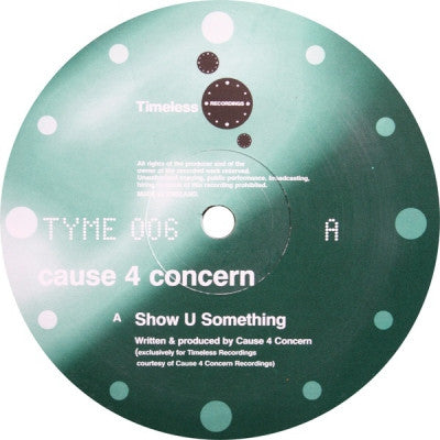 CAUSE 4 CONCERN - Show U Something / 4 Ever