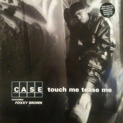 CASE - Touch Me Tease Me Featuring Foxy Brown & Mary J. Blige.