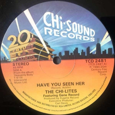 THE CHI-LITES - Have You Seen Her / Super Mad (About You Baby)