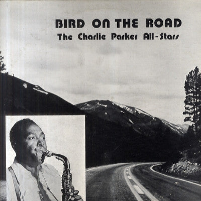 CHARLIE PARKER - Bird On The Road