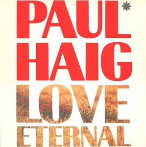 PAUL HAIG - Love Eternal