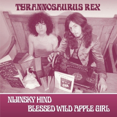 TYRANNOSAURUS REX - Nijinsky Hind / Blessed Wild Apple Girl (Take 2)