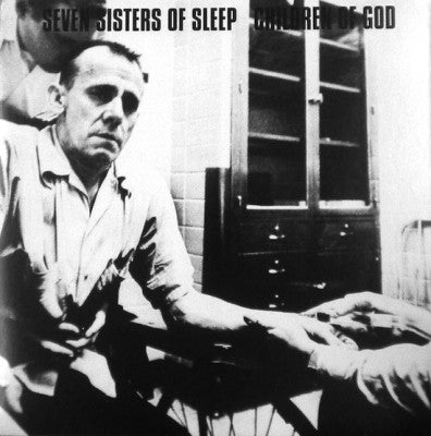 SEVEN SISTERS OF SLEEP / CHILDREN OF GOD - Seven Sisters Of Sleep / Children Of God