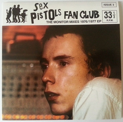 SEX PISTOLS - Sex Pistols fan Club (Issue 3) 'The Monitor Mixes 1976/1977 EP'