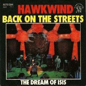HAWKWIND - Back On The Streets / The Dream Of Isis