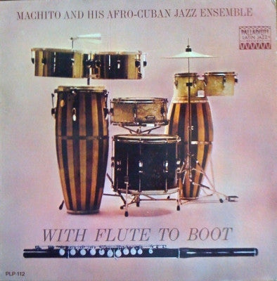 MACHITO AND HIS AFRO-CUBAN JAZZ ENSEMBLE - With Flute To Boot