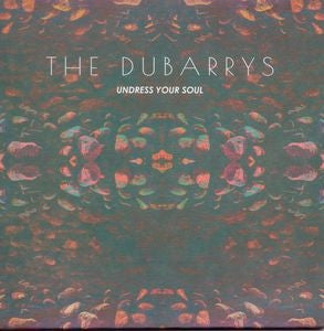 THE DUBARRYS - Undress Your Soul