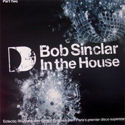 BOB SINCLAR - Bob Sinclar In The House (Part Two)