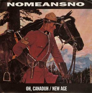 NOMEANSNO - Oh, Canaduh / New Age