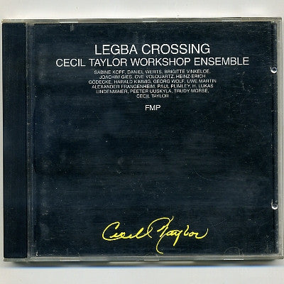 CECIL TAYLOR WORKSHOP ENSEMBLE - Legba Crossing
