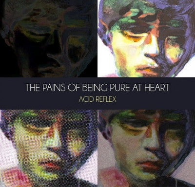 THE PAINS OF BEING PURE AT HEART - Acid Reflex