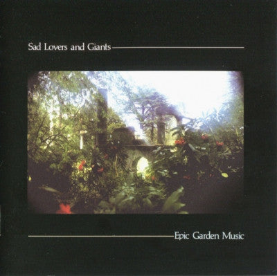 SAD LOVERS AND GIANTS - Epic Garden Music