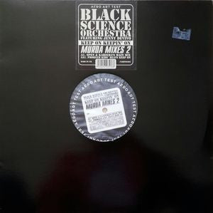 BLACK SCIENCE ORCHESTRA - Keep On Keepin' On (Murda Mixes 2)