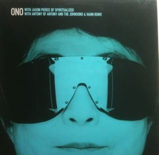 ONO WITH JASON PIERCE OF SPIRITUALIZED* / WITH ANTONY OF ANTONY AND THE JOHNSONS & HAHN ROWE - Walking On Thin Ice / Toyboat