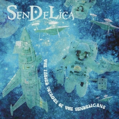 SENDELICA - The Fabled Voyages Of The Sendelicans