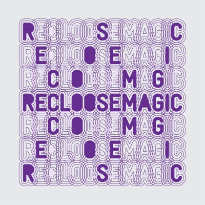 RECLOOSE - Magic
