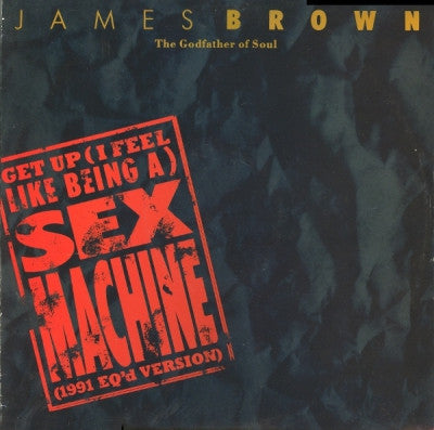 JAMES BROWN - Get Up (I Feel Like Being A Sex Machine 1991 EQ'd Version)