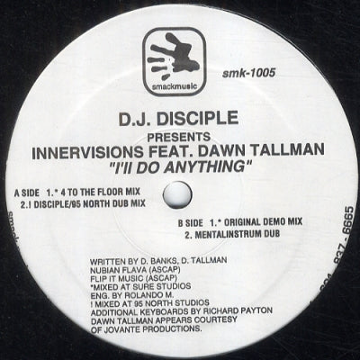 D.J. DISCIPLE PRESENTS INNERVISIONS FEAT. DAWN TALLMAN - I'll Do Anything