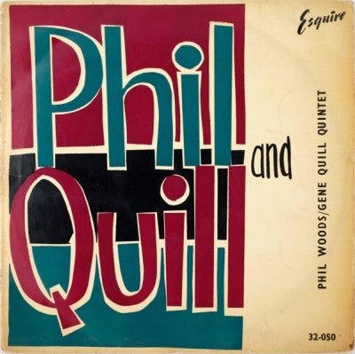 PHIL WOODS/GENE QUILL QUINTET - Phil And Quill