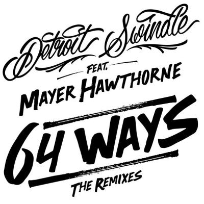 DETROIT SWINDLE FEAT. MAYER HAWTHORNE - 64 Ways (The Remixes)