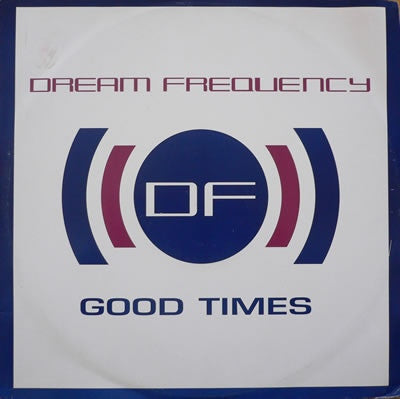 DREAM FREQUENCY - Good Times / The Dream
