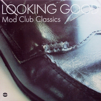 VARIOUS ARTISTS - Looking Good - Mod Club Classics