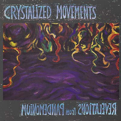 CRYSTALIZED MOVEMENTS - Revelations From Pandemonium