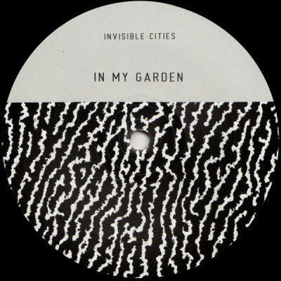 INVISIBLE CITIES - In My Garden