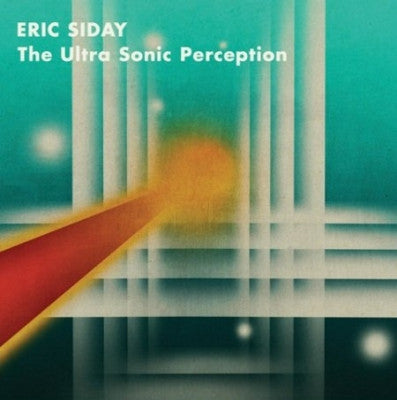 ERIC SIDAY - The Ultra Sonic Perception