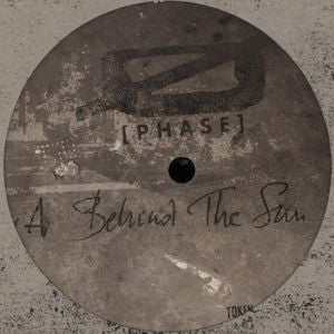 0 [PHASE] - Behind The Sun / The Chasedown