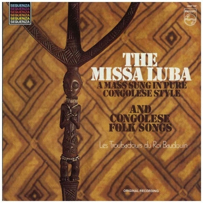LES TROUBADOURS DU ROI BAUDOUIN - The Missa Luba And Congolese Folksongs