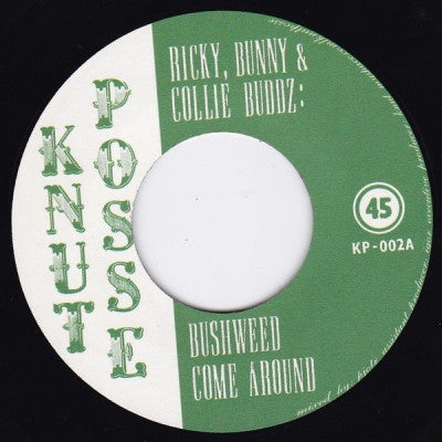 RICKY & BUNNY, COLLIE BUDDZ & BUJU BANTON - Bushweed Come Around / Sensi Come Around