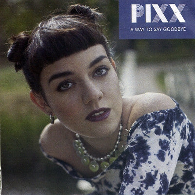 PIXX - A Way To Say Goodbye